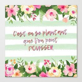C'est en se plantant que l'on peut pousser - French Quote Collection Canvas Print