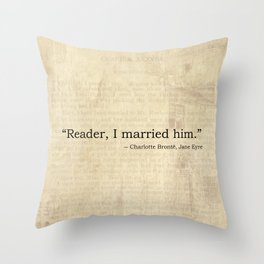 Reader I Married Him, Jane Eyre Conclusion Quote Throw Pillow