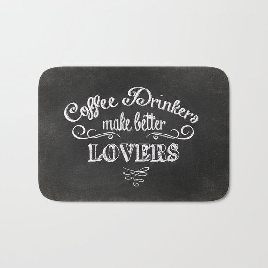 COFFEE DRINKERS MAKE BETTER LOVERS Bath Mat