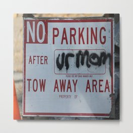Tow Away Area Metal Print