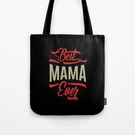 Best Mama Ever Tote Bag