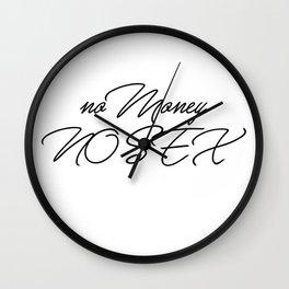 no money no sex Wall Clock