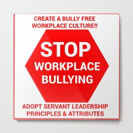 Stop Workplace Bullying Project Metal Print