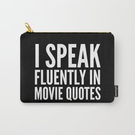I SPEAK FLUENTLY IN MOVIE QUOTES (Black & White) Carry-All Pouch