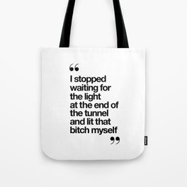 The Light at the End of the Tunnel black and white ink typography poster quote home decor bedroom Tote Bag