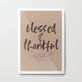 blessed & thankful - Cappuccino Version Metal Print