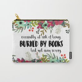 Buried By Books Carry-All Pouch