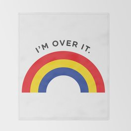 I'm Over It - Rainbow Throw Blanket
