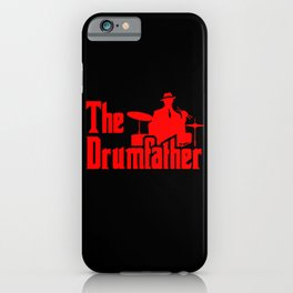 The Drumfather Funny Gift For Drummer iPhone Case