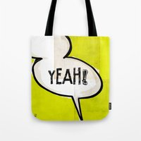 comic book Tote Bags featuring Comic Book: Yeah! by Ed Pires