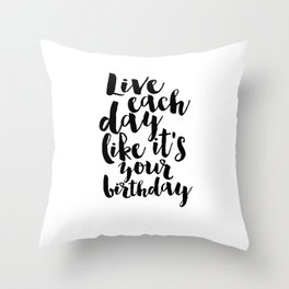 kate spade inspired, live each day like it's your birthday,birthday gift,gift for friend,wall art Throw Pillow