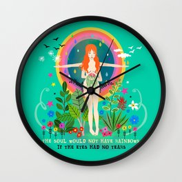 The Soul would not have Rainbows Wall Clock