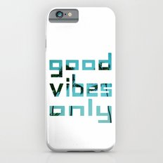 good vibes only // Punta Cana Slim Case iPhone 6s