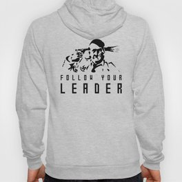 FOLLOW YOUR LEADER  Hoody