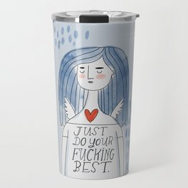 The Grumpy Angels- Just do your fucking best Travel Mug