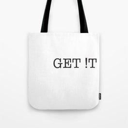 Get it! Tote Bag