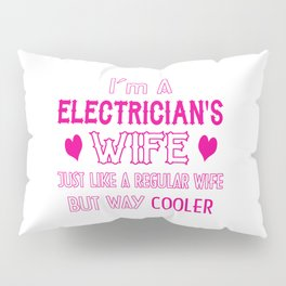 Electrician's Wife Pillow Sham