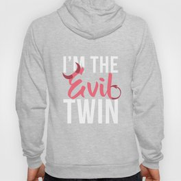 Im The Evil Twin Funny Halloween Horror Shirt Hoody