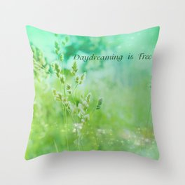 Daydreaming is Free Throw Pillow