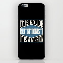 Nutritionist  - It Is No Job, It Is A Mission iPhone Skin