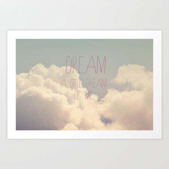 Dream A Little  Art Print