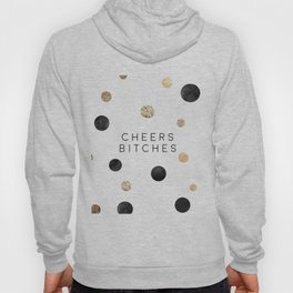 CHEERS BITCHES SIGN, Funny Bar Decor,Funny Print,Bar Wall Decor,Home Bar Decor,Party Gift,Drink Sign Hoody