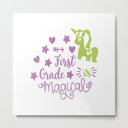 First Grade Is Magical Metal Print