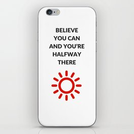 believe you can and you're halfway there iPhone Skin