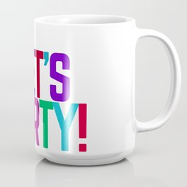 LETS PARTY Coffee Mug