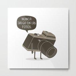 Nunca salgo en las fotos Metal Print