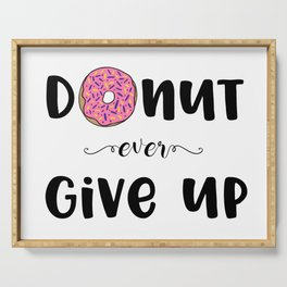 Donut Ever Give Up Serving Tray