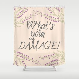 What's your Damage! Shower Curtain