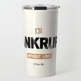 Bankrupt Travel Mug