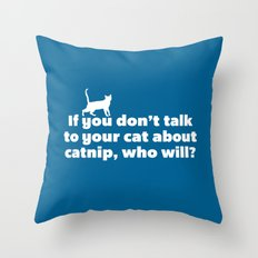 Talk To Your Cat Funny Quote Throw Pillow