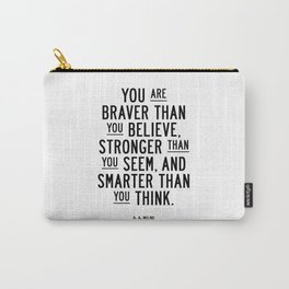 You Are Braver Than You Believe black and white monochrome typography poster design bedroom wall art Carry-All Pouch