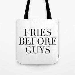 Fries before guys Tote Bag