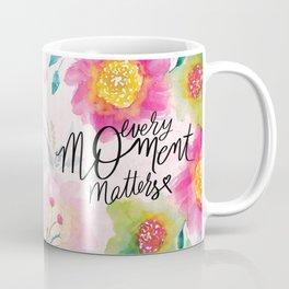Every Moment Matters Coffee Mug