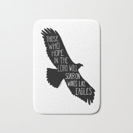 Those who hope in the Lord will soar on wings like eagles Bath Mat