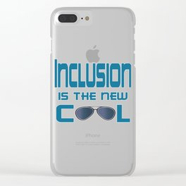 Great for all occassions Inclusion Tee Inclusion is the new cool Clear iPhone Case