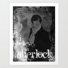 I believe in Sherlock Art Print