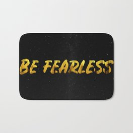 Be Fearless - GOLD Bath Mat