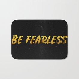 Be Fearless - GOLD Bath Mat