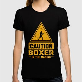 CAUTION Boxer In The Making T-shirt