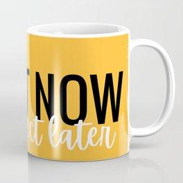 Start now, get perfect later, yellow and orange Coffee Mug