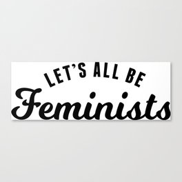 Let's All Be Feminist Canvas Print