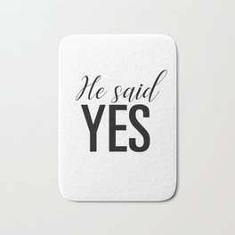 He said yes Bath Mat