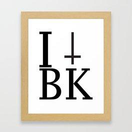 I Die In BK Framed Art Print