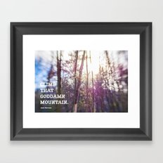 Climb That Goddamn Mountain. -Jack Kerouac Framed Art Print