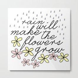 Rain Will Make The Flowers Grow #2 Metal Print