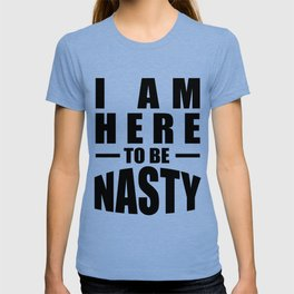 I am here to be nasty Women's march in Washington, Anti Trump, Black T-shirt